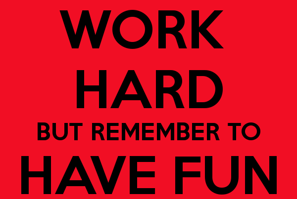 work-hard-but-remember-to-have-fun-5